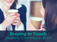 Staying in Touch – Healthy Communication