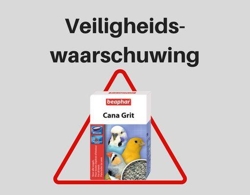 Veiligheidswaarschuwing Cana Grit